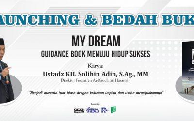 Direktur Pesantren Ar-Raudlatul Hasanah luncurkan buku 'My Dream'